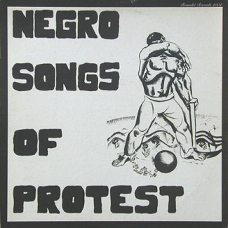 Negro Songs Of Protest