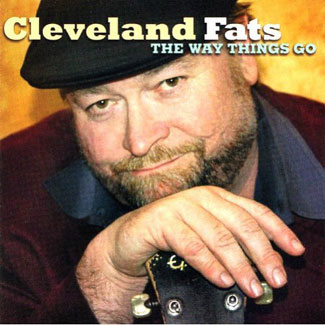 Cleveland Fats: The Way Things Go