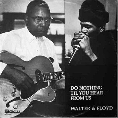Walter Horton & Folyd Jones: Do Nothing Til You Hear From Us