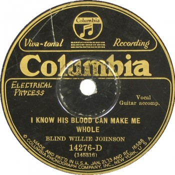 Blind Willie Johnson: I Know His Blood Can Make Me Whole