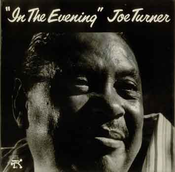 Big Joe Turner: In The Evening