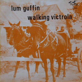Lum Guffin: Walking Victrola