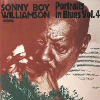 Sonny Boy Williamson: Portrait In Blues Vol. 4